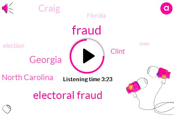 Electoral Fraud,Fraud,Georgia,North Carolina,Clint,Craig,Florida