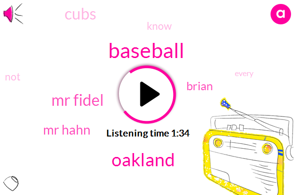 Baseball,Oakland,Mr Fidel,Mr Hahn,Brian,Cubs