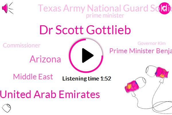 Dr Scott Gottlieb,United Arab Emirates,Arizona,Middle East,Prime Minister Benjamin Netanyahu,Texas Army National Guard Soldier,Prime Minister,Commissioner,Governor Kim,Paul Stevens,Federal Government,CBS,California,Trump White House,Iran,Fort Hood,West Bank,Israel,Bradley,Texas