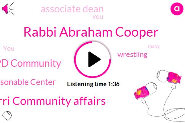 Rabbi Abraham Cooper,Jeffrey Magarri Community Affairs,Keith Jeffery Mallory Nypd Community,Simon Reasonable Center,Wrestling,Associate Dean