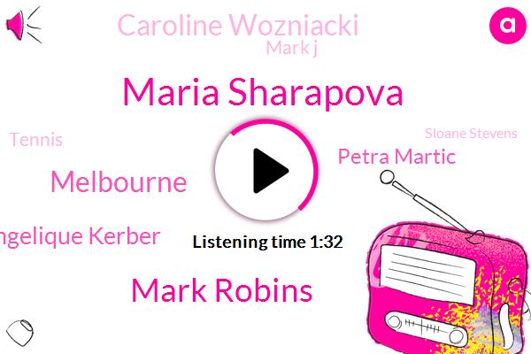 Espn,Maria Sharapova,Mark Robins,Melbourne,Angelique Kerber,Petra Martic,Caroline Wozniacki,Mark J,Tennis,Sloane Stevens,Bosniak,Croatia,Sharipova,Sloan