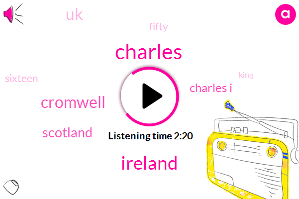 Charles,Ireland,Cromwell,Scotland,Charles I,UK