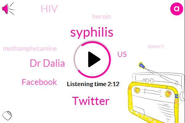 Syphilis,Twitter,Dr Dalia,Facebook,United States,HIV,Heroin,Methamphetamine