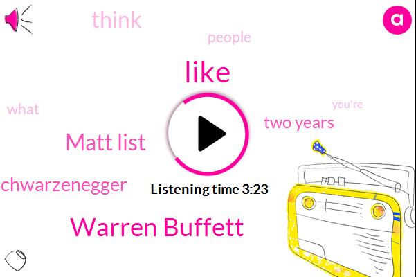 Warren Buffett,Matt List,Patrick Schwarzenegger,Two Years