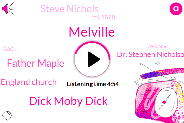 Melville,Dick Moby Dick,Father Maple,England Church,Dr. Stephen Nicholson,Steve Nichols,Herman