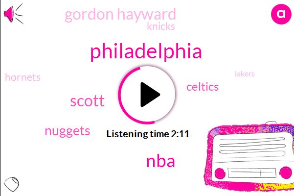 Philadelphia,NBA,Scott,Nuggets,Celtics,Gordon Hayward,Knicks,Hornets,Lakers,Pistons,Espn,Kyrie Irving,New York,Kemba Walker,Forty Eight Minutes,Fourteen Minutes