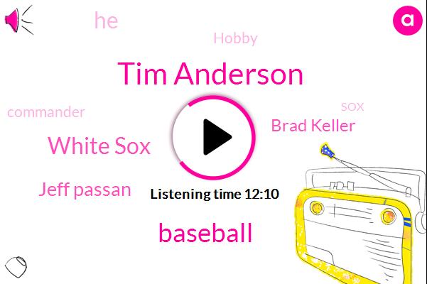 Tim Anderson,Baseball,White Sox,Jeff Passan,Brad Keller,Hobby,Commander,SOX,Royals,Chicago,Tim Andrews,Kansas City,Dini,Jason,Havi,Gary Matthews,Cubs,Scotland,Michael Barrett