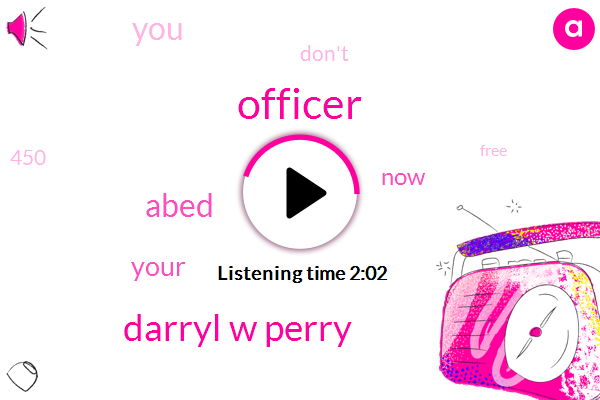 Officer,Darryl W Perry,Abed