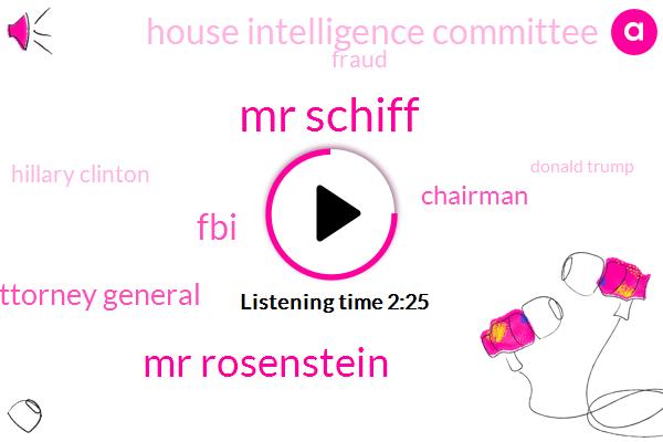 Mr Schiff,Mr Rosenstein,Deputy Attorney General,Chairman,House Intelligence Committee,Fraud,FBI,Hillary Clinton,Donald Trump,Text Messages,The House,New York,Washington,DOJ,Connecticut