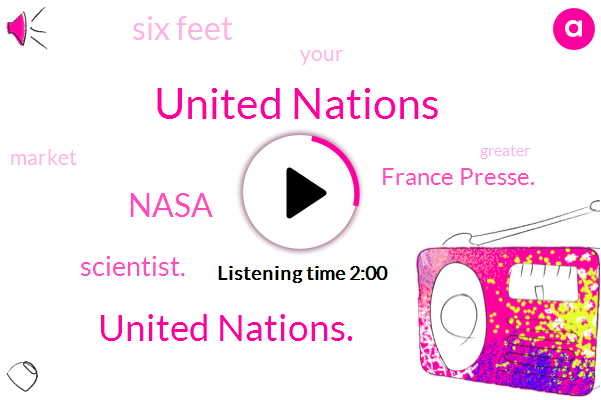 United Nations,United Nations.,Nasa,Scientist.,France Presse.,Six Feet