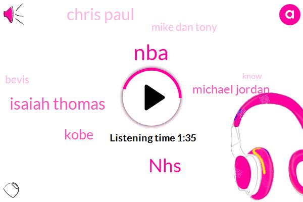 NHS,NBA,Isaiah Thomas,Kobe,Michael Jordan,Chris Paul,Mike Dan Tony,Bevis