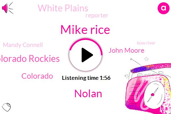 Mike Rice,Nolan,Colorado Rockies,John Moore,White Plains,Reporter,Colorado,Mandy Connell,Bow River,Brooks Garner