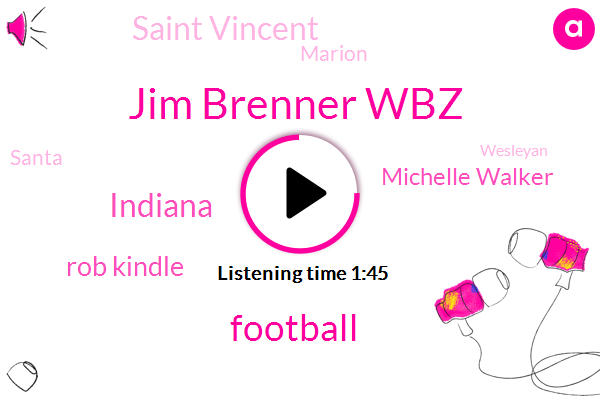 Jim Brenner Wbz,Football,Indiana,Rob Kindle,Michelle Walker,Saint Vincent,Marion,Santa,Wesleyan,Harrison,Bobby,Lafayette,Two Weeks,One Yard