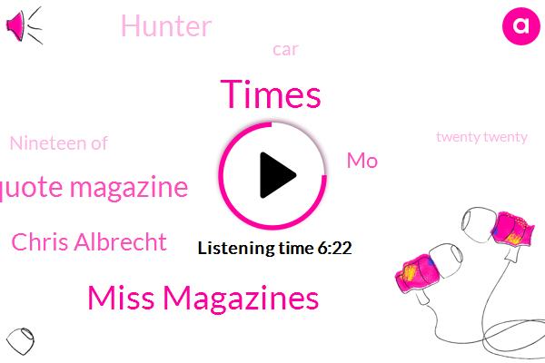 Times,Miss Magazines,Unquote Magazine,Chris Albrecht,MO,Hunter,Nineteen Of,Twenty Twenty,Facebooks,Facebook,Jared