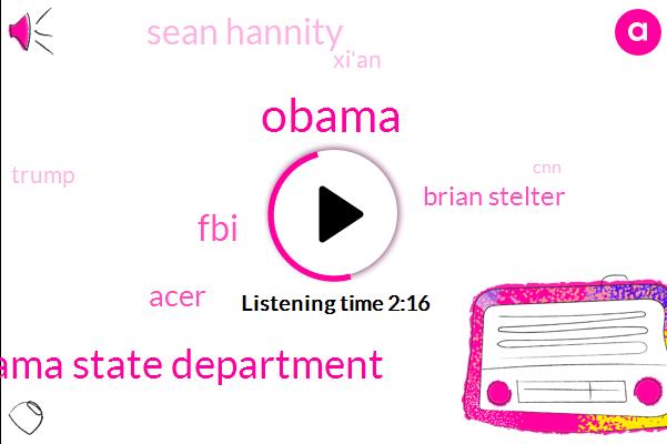 Obama State Department,Barack Obama,FBI,Acer,Brian Stelter,Sean Hannity,Xi'an,Donald Trump,CNN,Chris,Lake Breitbart,Msnbc,Jake Tapper,Lewis