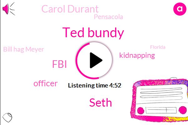 Ted Bundy,Seth,FBI,Officer,Kidnapping,Carol Durant,Pensacola,Bill Hag Meyer,Florida,Colorado,Cuyahoga,Murder,Miami,America,FSU,Ten Years,Six Days