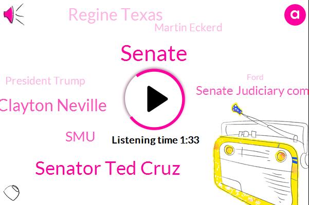 Senator Ted Cruz,Clayton Neville,Senate,SMU,Senate Judiciary Committee,Regine Texas,Martin Eckerd,President Trump,Ford,Charles Grassley,Chairman,Texas,Rourke,Assault,Brit,Matthew Wilson,Josh Holy,Christine
