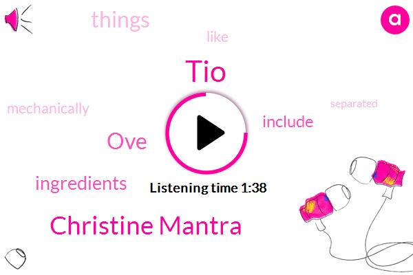 TIO,Christine Mantra,OVE