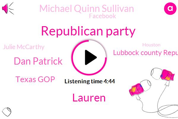 Republican Party,Texas,Lauren,Dan Patrick,Texas Gop,Lubbock County Republican Party,Michael Quinn Sullivan,Facebook,Julie Mccarthy,Houston,Spring Lake,Five Thousand Dollars,Six Percent