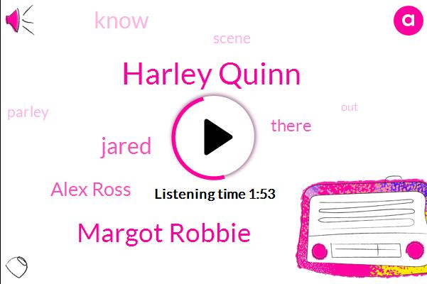 Harley Quinn,Margot Robbie,Jared,Alex Ross