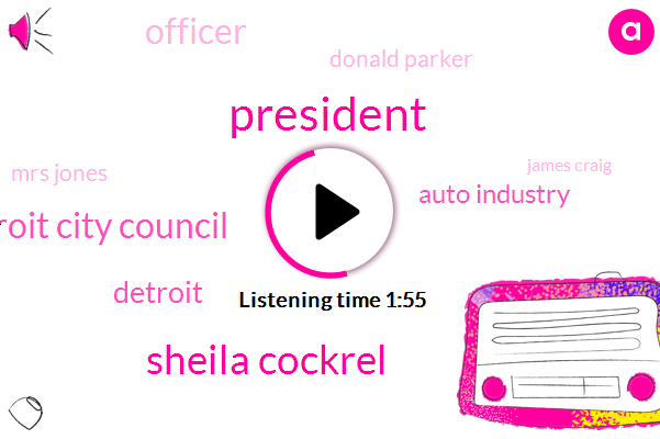 President Trump,Sheila Cockrel,Detroit City Council,Detroit,Auto Industry,Officer,Donald Parker,Mrs Jones,James Craig,Sixty Five Percent,Fifteen Years,Five Percent,Fifty Years,Two Decades