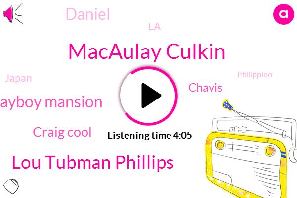 Macaulay Culkin,Lou Tubman Phillips,Playboy Mansion,Craig Cool,Chavis,Daniel,LA,Japan,Philippino,Michael,Five Months,Three Months,Six Hours