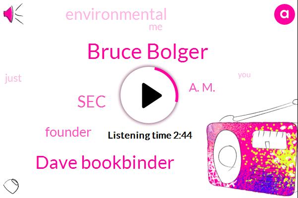 Bruce Bolger,Dave Bookbinder,SEC,Founder,A. M.