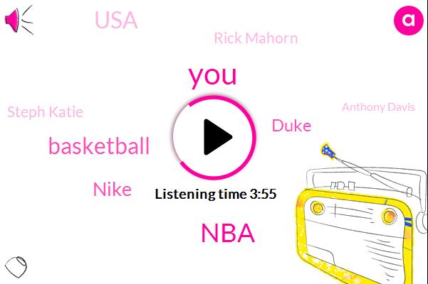 NBA,Basketball,Nike,Duke,USA,Rick Mahorn,Steph Katie,Anthony Davis,California,Kentucky,Calipari,James Junior,Five Months,Six Months