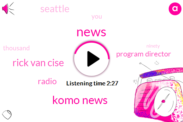 Komo News,Rick Van Cise,Radio,Program Director,Seattle