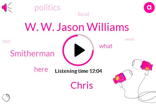 W. W. Jason Williams,Chris,Smitherman