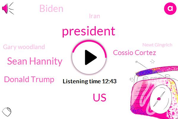 President Trump,United States,Sean Hannity,Donald Trump,Cossio Cortez,Biden,Iran,Gary Woodland,Newt Gingrich,Nancy Pelosi,Judicial Watch,Israel,Puma,Aram,Middle East