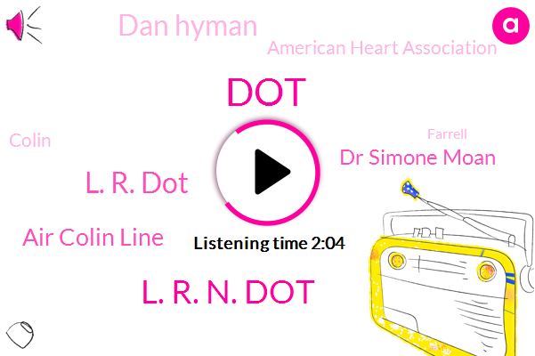 DOT,L. R. N. Dot,L. R. Dot,Air Colin Line,Dr Simone Moan,Dan Hyman,American Heart Association,Colin,Farrell,Ritchie,America,Five Hundred Twenty Three Dollars,Four Hundred Thirty Four Dollars,Twenty Four Hours,Two Hours