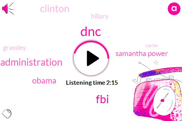DNC,FBI,Obama Administration,Barack Obama,Samantha Power,Clinton,Hillary,Grassley,Carter,Donald Trump,Pfizer Court,Sarah,Fifty Percent,One Year