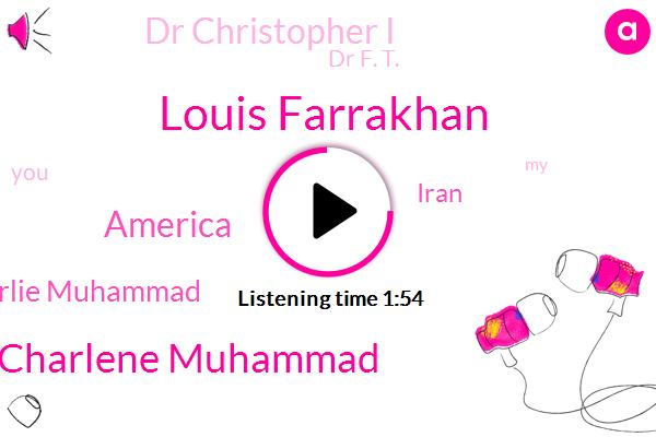Louis Farrakhan,Charlene Muhammad,America,Charlie Muhammad,Iran,Dr Christopher I,Dr F. T.