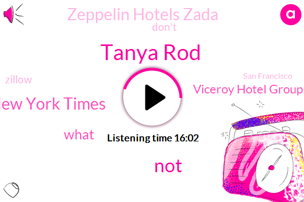 Tanya Rod,New York Times,Viceroy Hotel Group,Zeppelin Hotels Zada,Zillow,San Francisco,Joni Mitchell,LA,Elton John Prince Eliza Fair,Quentin Smith