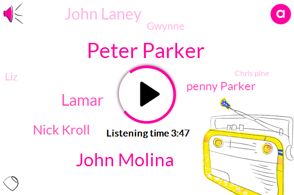 Peter Parker,John Molina,Lamar,Nick Kroll,Penny Parker,John Laney,Gwynne,LIZ,Chris Pine