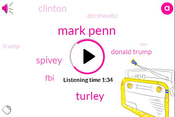 Mark Penn,Turley,Spivey,FBI,Donald Trump,Clinton,Dershowitz