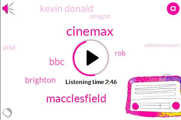 Cinemax,Macclesfield,BBC,Brighton,ROB,Kevin Donald,Oregon,Ptsd,Whitney Houston,Debra Granik,Portland,One Day