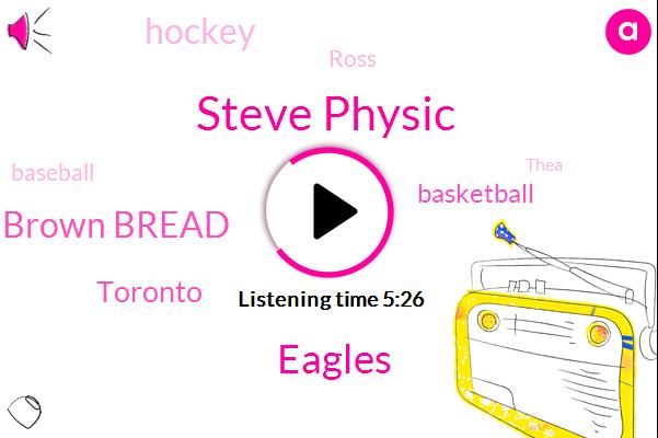 Steve Physic,Eagles,Brett Brown Bread,Toronto,Basketball,Hockey,Ross,Baseball,Thea,Ambassador Boca,Robin Tech,Sixers,Billy,Ben Simmons,Boston,Milton,Miami