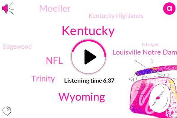 Kentucky,Wyoming,NFL,Trinity,Louisville Notre Dame,Moeller,Kentucky Highlands,Edgewood,Erlanger,Football,Jamison,Ohio,Indiana,Vikings,Michel Mayor,Lakota West,Elder,Louisville,Catholic League,Hamilton