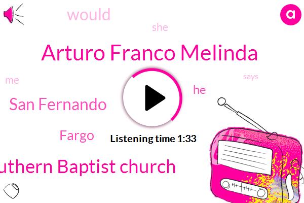 Arturo Franco Melinda,Southern Baptist Church,San Fernando,Fargo