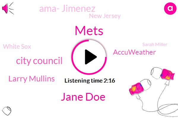 Mets,Jane Doe,City Council,Larry Mullins,Accuweather,Ama- Jimenez,New Jersey,White Sox,Sarah Miller,Jeff Bellinger,New York,Valhalla,Murder,Manhattan,BOB,Yankees,Alexander,Hamilton,Editor