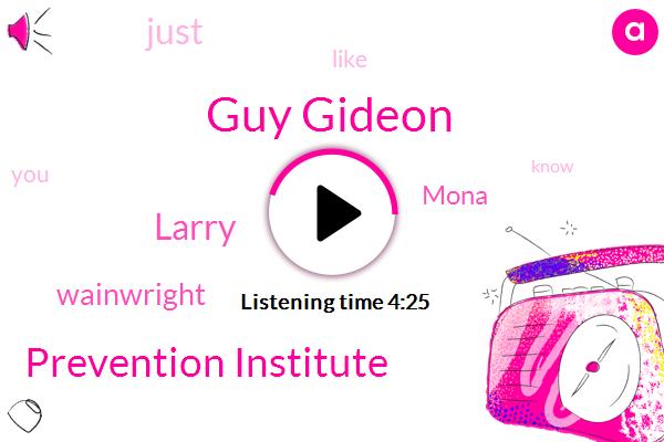 Guy Gideon,Prevention Institute,Larry,Wainwright,Mona