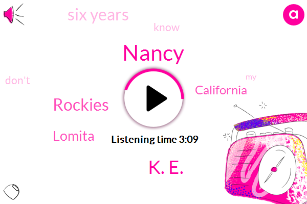 K. E.,Rockies,Nancy,Lomita,California,Six Years