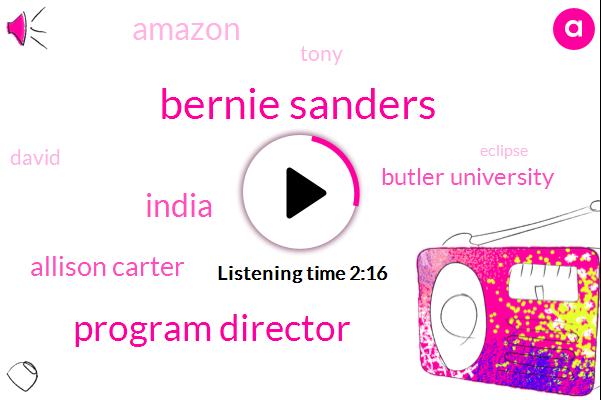 Bernie Sanders,Program Director,India,Allison Carter,Butler University,Amazon,Tony,David