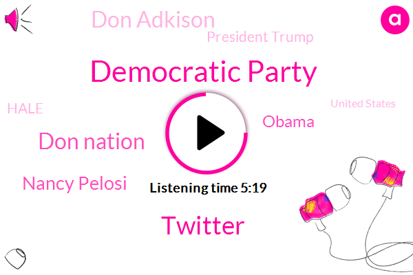 Democratic Party,Twitter,Don Nation,DON,Nancy Pelosi,Barack Obama,Don Adkison,President Trump,Hale,United States,Republican Party,Senate,Congress,Blue Wave,Medicare