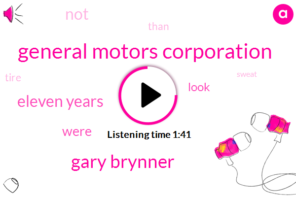 General Motors Corporation,Gary Brynner,Eleven Years