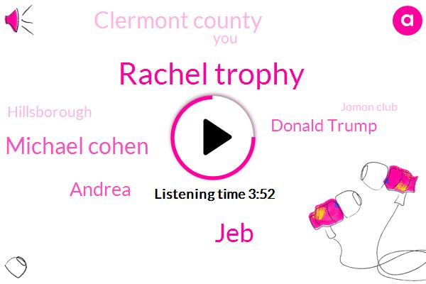 Rachel Trophy,JEB,Michael Cohen,Andrea,Donald Trump,Clermont County,Hillsborough,Jomon Club,USA,MLS,Nordstrom,Atlanta,Two Hundred Ninety Three Thousand Dollars