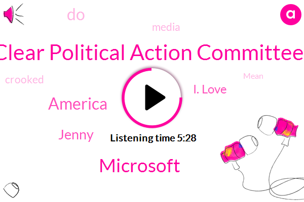 Clear Political Action Committee,Microsoft,America,Jenny,I. Love