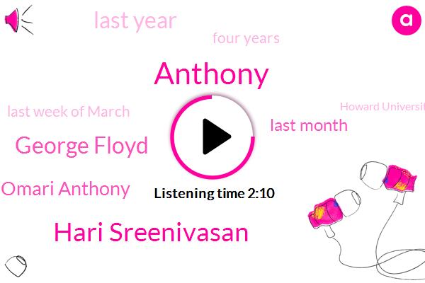 Anthony,Hari Sreenivasan,George Floyd,Omari Anthony,Last Month,Last Year,Four Years,Last Week Of March,Howard University,Howard,Tonight,Graduation,This Fall